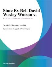 State Ex Rel. David Wesley Watson V.