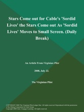 Stars Come out for Cable's 'Sordid Lives' the Stars Come out As 'Sordid Lives' Moves to Small Screen (Daily Break)