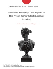 Democratic Bankruptcy: Three Programs to Help Prevent It in Our Schools (Company Overview)