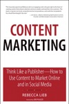 Content Marketing Think Like A Publisher - How To Use Content To Market Online And In Social Media