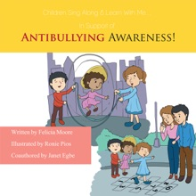 Children, Sing Along & Learn With Me... In Support Of Antibullying Awareness!