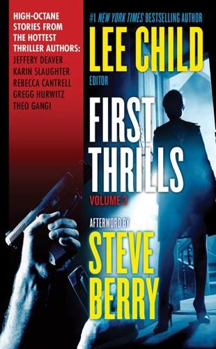 Jeffery Deaver, Lee Child, Karin Slaughter, Rebecca Cantrell, Gregg Hurwitz & Theo Gangi - First Thrills: Volume 3