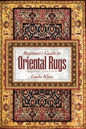Beginner's Guide to Oriental Rugs - 2nd Edition