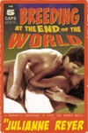 Breeding At The End Of The World An Erotic  Erotica Post-Apocalyptic Romance