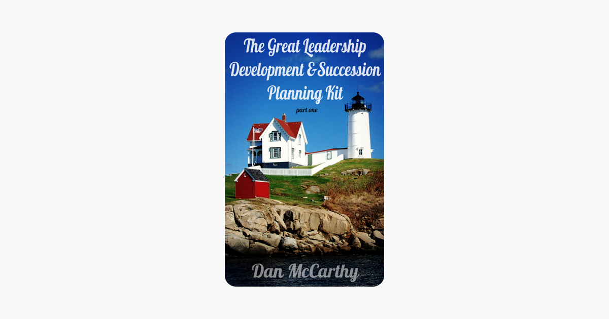 The Great Leadership Development and Succession Planning Kit: Part One