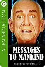 Alien Abduction: Messages to Mankind