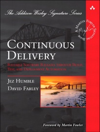 Continuous Delivery: Reliable Software Releases through Build, Test, and Deployment Automation - Jez Humble & David Farley