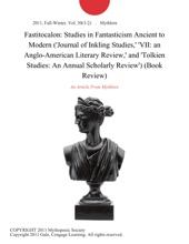 Fastitocalon: Studies in Fantasticism Ancient to Modern ('Journal of Inkling Studies,' 'VII: an Anglo-American Literary Review,' and 'Tolkien Studies: An Annual Scholarly Review') (Book Review)