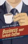 Business Over Turkish Coffee