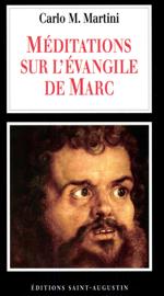 Méditations sur l'Evangile de Marc