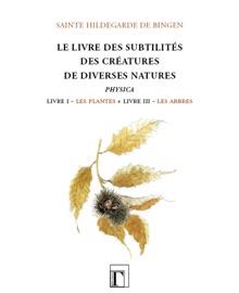 LIVRE DES SUBTILITéS DES CRéATURES DE DIVERSES NATURES - PHYSICA