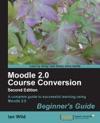 Moodle 20 Course Conversion Second Edition
