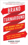 Brand Turnaround How Brands Gone Bad Returned To Glory And The 7 Game Changers That Made The Difference