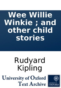 Wee Willie Winkie ; and other child stories