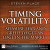 Timing Volatility Measure Fear And Greed To Get An Edge In The Market