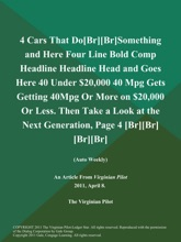 4 Cars That Do[Br][Br]Something and Here Four Line Bold Comp Headline Headline Head and Goes Here 40 Under $20,000 40 Mpg Gets Getting 40Mpg Or More on $20,000 Or Less. Then Take a Look at the Next Generation, Page 4 [Br][Br] [Br][Br] (Auto Weekly)