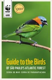 GUIDE TO THE BIRDS OF SãO PAULOS ATLANTIC FOREST