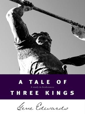 A Tale of Three Kings - Gene Edwards book