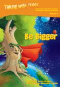 Be Bigger