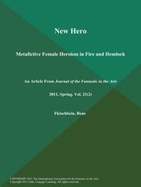 NEW HERO: METAFICTIVE FEMALE HEROISM IN FIRE AND HEMLOCK