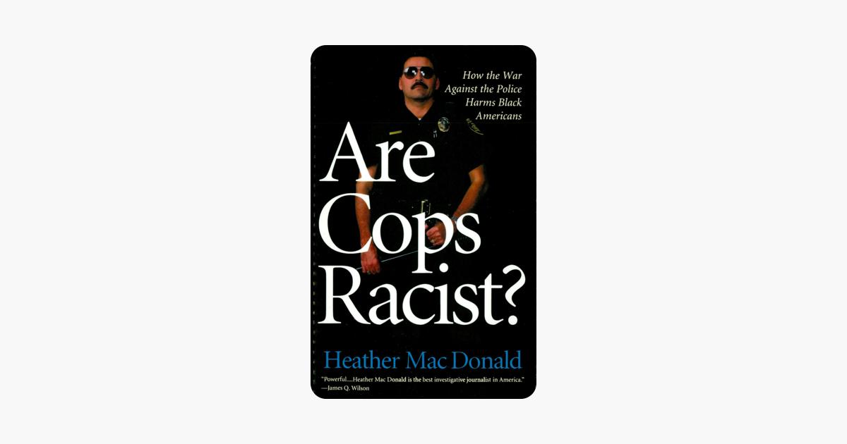 Are Cops Racist? - Heather MacDonald