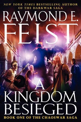 Raymond E. Feist - A Kingdom Besieged