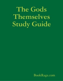 THE GODS THEMSELVES STUDY GUIDE