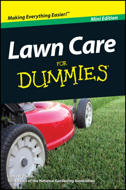 Lawn Care For Dummies, Mini Edition by Lance Walheim & National ...