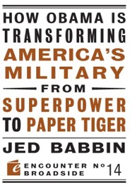 How Obama Is Transforming America S Military From Superpower To Paper Tiger
