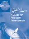 Self Care  A Guide For Addiction Professionals