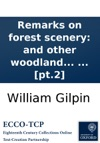 Remarks On Forest Scenery And Other Woodland Views Relative Chiefly To Picturesque Beauty Illustrated By The Scenes Of New-Forest In Hampshire In Three Books  By William Gilpin  Pt2