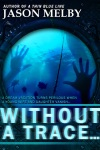 Without A Trace A Novel Of Suspense
