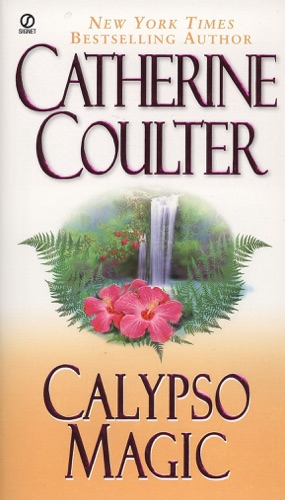 Catherine Coulter - Calypso Magic