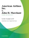 American Airlines Inc V John H Marchant