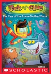 Jack Gets A Clue 4 The Case Of The Loose-Toothed Shark