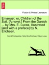Emanuel Or Children Of The Soil A Novel From The Danish  By Mrs E Lucas Illustrated And With A Preface By N Erichsen