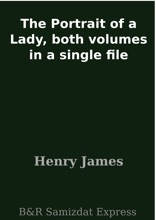 The Portrait Of A Lady, Both Volumes In A Single File