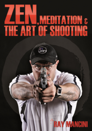 Zen, Meditation & the Art of Shooting