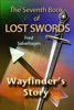 The Seventh Book Of Lost Swords : Wayfinder's Story