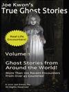 Joe Kwons True Ghost Stories - Volume 1
