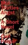 Mid-Thirties Angst A Short Novel