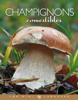 Champignons comestibles - Guillaume Eyssartier