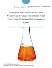 Mastication, EMG Activity and Occlusal Contact Area in Subjects with Different Facial Types (Clinical Practice) (Electromyography) (Report)