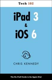 iPad 3 & iOS 6 - Chris Kennedy