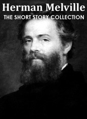 Herman Melville: The Short Story Collection