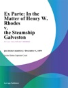 Ex Parte In The Matter Of Henry W Rhodes V The Steamship Galveston