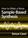 How To Make A Noise Sample-Based Synthesis