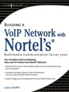 Building A VoIP Network With Nortels Multimedia Communication Server 5100
