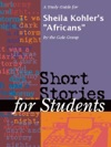 A Study Guide For Sheila Kohlers Africans