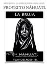 Proyecto Nhuatl La Bruja